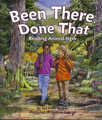 Cover image of Jen Funk Weber's picture book, Been There, Done That: Reading Animal Signs
