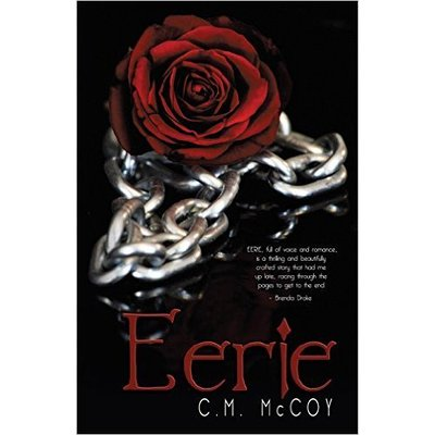 Cover image for C. M. McCoy's novel, Eerie.