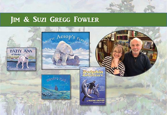Cover images from books by Jim and Suzi Gregg Fowler: Patsy Ann of Alaska; Arctic Aesop's Fables; Benny's Flag; Dolphin Adventure