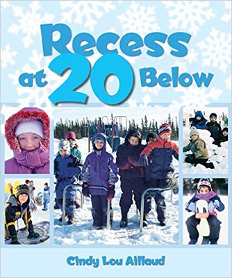 Cover image for Cindy Lou Aillaud's picture book, Recess at 20 Below.