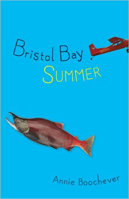 Cover image for Annie Boochever's novel, Bristol Bay Summer.